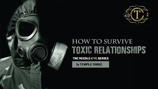 Toxic Relationships : The Toxic, The Victim & The Solution by Temple Obike
