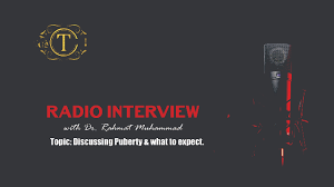 Discussing Puberty and What to Expect with Dr Rahmat .M (Radio Interview)