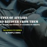 Understanding affair types and Learning How to Protect Yourself from It (you don't have to get caught to change) by temple obike